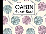 Cabin Guest Book: Candies Cover Guest Book for Vacation Home, Cabin Edition: 8.25 x 6 inch size Guest Log Book for Vacation Rental, Airbnb, VRBO and more
