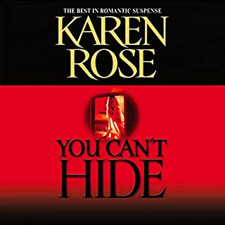 You Can't Hide                   By:                                                                                                                                 Karen Rose                               Narrated by:                                                                                                                                 Anna Fields                      Length: 9 hrs and 43 mins     152 ratings     Overall 4.4