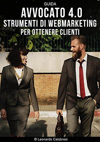 Avvocato 4.0: Strumenti di Web Marketing Per ottenere clienti