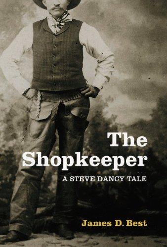 The Shopkeeper (A Steve Dancy Tale Book 1) by [James D. Best]