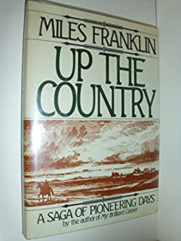 Up the Country: A Saga of Pioneering Days 0825304172 Book Cover