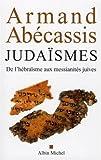 Judaïsmes: De l'hébraïsme aux messianités juives
