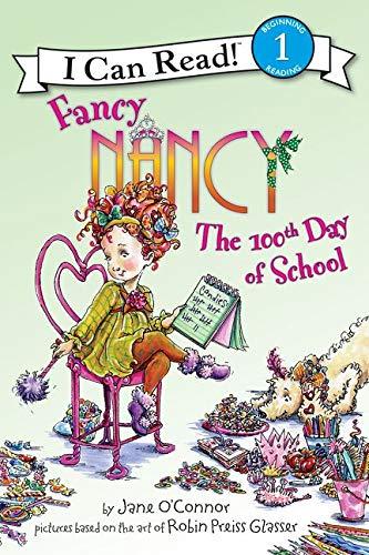 Fancy Nancy: The 100th Day of School (I Can Read Level 1)の詳細を見る