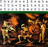 Presidents Of The United States Of America- Presidents Of The United States Of America