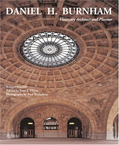 Daniel H. Burnham: Visionary Architect and Planner