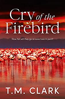 Cry of the Firebird by [T.M. Clark]