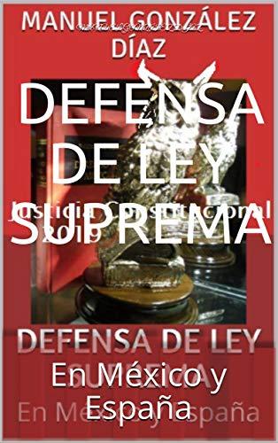 DEFENSA DE LEY SUPREMA: En México y España eBook: Díaz, Manuel González: Amazon.es: Tienda Kindle