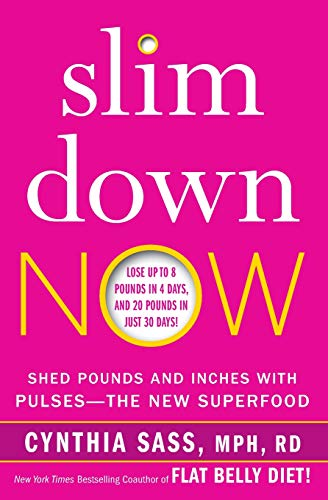 Slim Down Now: Shed Pounds and Inches with Pulses -- The New Superfood