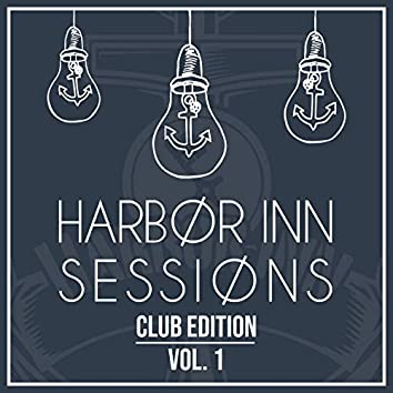 Harbor Inn Sessions - Club Edition Vol. 1