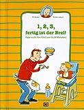 1, 2, 3, fertig ist der Brei!: Papa kocht fürs Kind (von 6-24 Monaten)