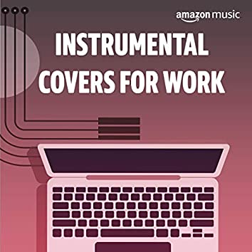Instrumental Covers for Work