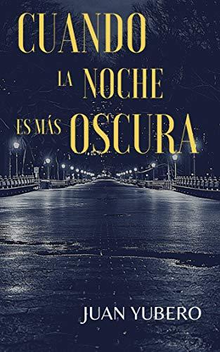CUANDO LA NOCHE ES MÁS OSCURA: Novela policíaca y suspense (Saúl Ros nº 2) (Spanish Edition)