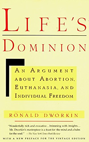 Life's Dominion: An Argument About Abortion, Euthanasia,...