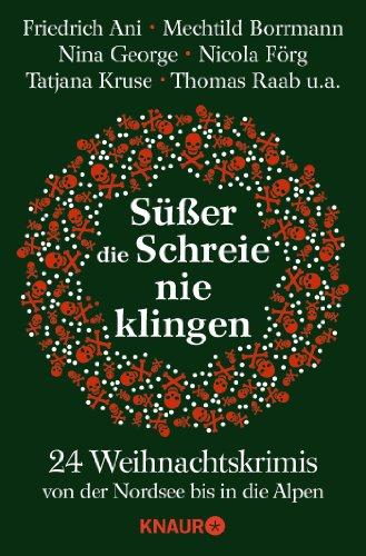 Buchseite und Rezensionen zu 'Süßer die Schreie nie klingen: 24 Weihnachtskrimis von der Nordsee bis in die Alpen' von Johannes Engelke