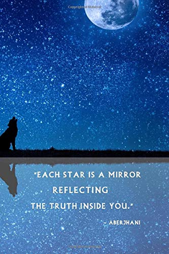 Each star is a mirror reflecting the truth inside you - Aberjhani;: Creative Beautifull Blank Journal Diary for Daily Reflections with a nice Quotation