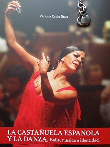 La castañuela española y la danza: Baile, música e identidad: 5 (Monográficos de arte)