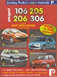 Peugeot 106, 205, 206, 306 Colour Workshop Manual (Lindsay Porter's Colour Manuals)