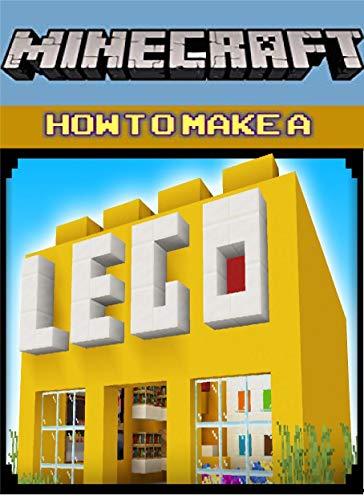Minecraft Making-a-LEGO-Store-in-Minecraft - Build Ideas, Starter Base, Survival Building, Creative Builder, Handbook: An unOfficial Minecraft Novel Secrets Handbook: Ultimate Secret Book For