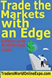 Trade the Markets with an Edge: Volume 4 (Traders World Online Expo Books)