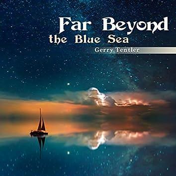 Far Beyond the Blue Sea