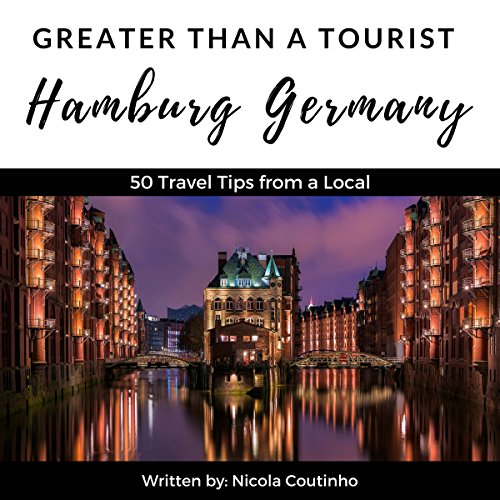 Greater Than a Tourist: Hamburg, Germany     50 Travel Tips from a Local              De :                                                                                                                                 Greater Than a Tourist,                                                                                        Nicola Coutinho                               Lu par :                                                                                                                                 Adrienne Ellis                      Durée : 37 min     Pas de notations     Global 0,0