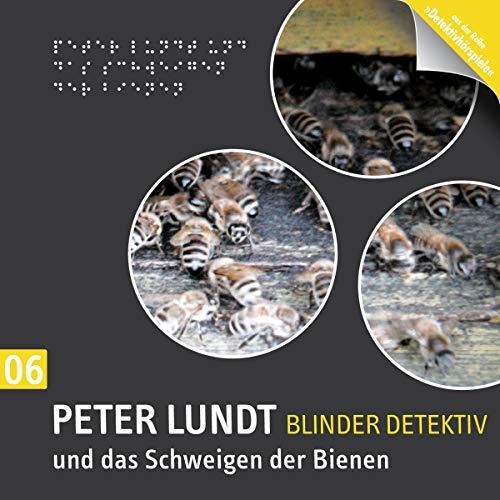 Peter Lundt und das Schweigen der Bienen cover art