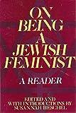 ON BEING JEWSH FEMNST: A Reader - Susannah Heschel