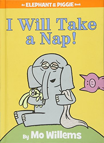 I Will Take A Nap! (An Elephant and Piggie Book) (An Elephant and Piggie Book (23))