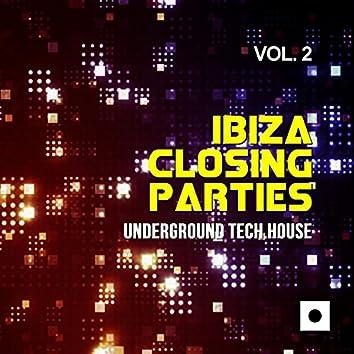 Ibiza Closing Parties, Vol. 2 (Underground Tech House)