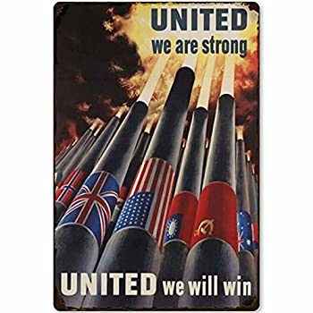 Tin Sign Retro World World War II Poster United We are Strong United We Will Win Restaurant Home Office Troops Military Wall Decoration 12x17 Inches