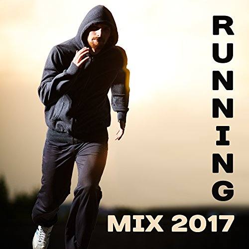 Running Mix 2017 - Chill Out Hits 2017, Runing Hits, Workout, Stretching, High Tempo