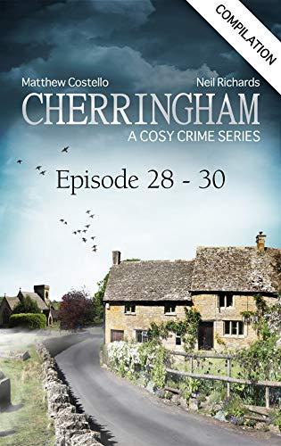 Cherringham - Episode 28-30: A Cosy Crime Compilation (Cherringham: Crime Series Compilations Book 10) (English Edition)