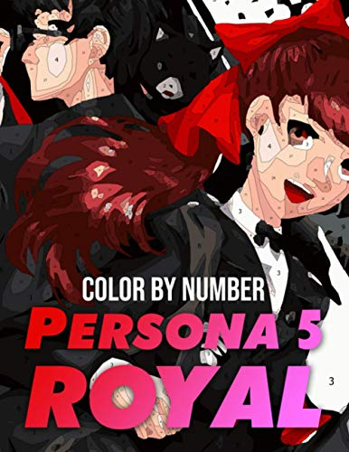 Persona 5 royal Color by Number: Persona 5 royal Coloring Book An Adult Coloring Book For Stress-Relief