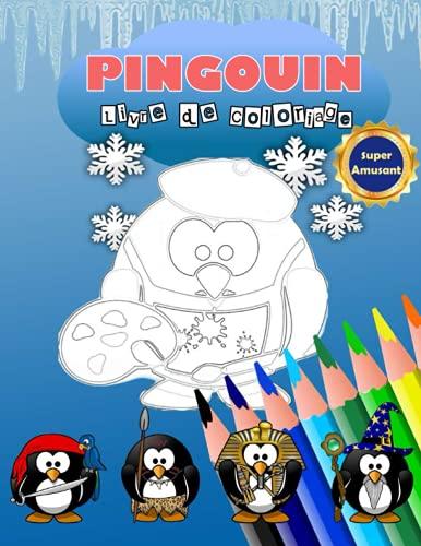 PINGOUIN LIVRE DE COLORIAGE: Mignon pingouin faire cosplay Livre de détente pour les enfants et les adultes , Activités pour les enfants Book for ... cadeau pour les amateurs de pingouins