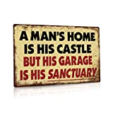 Putuo Decor Metal Tin Sign Garage Man Cave Wall Decor A Man's Home is His Castle But His Garage is His Sanctuary 12' x 8'