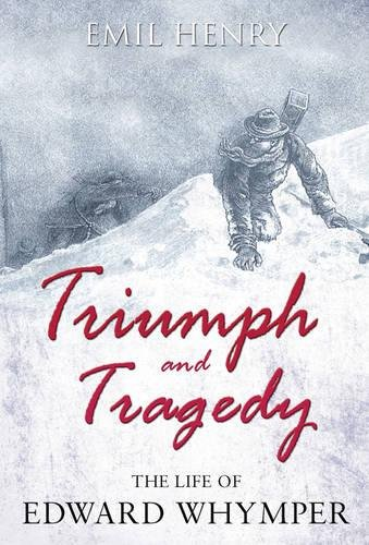 Image OfTriumph And Tragedy: The Life Of Edward Whymper