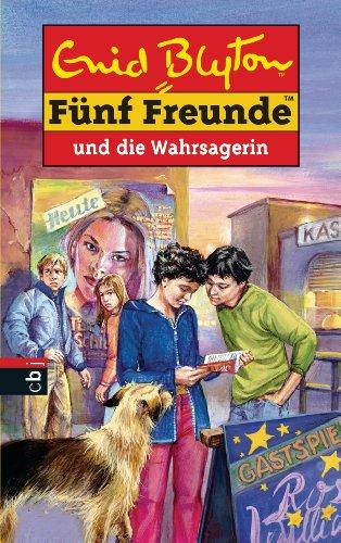 Fünf Freunde und die Wahrsagerin (Einzelbände 46)