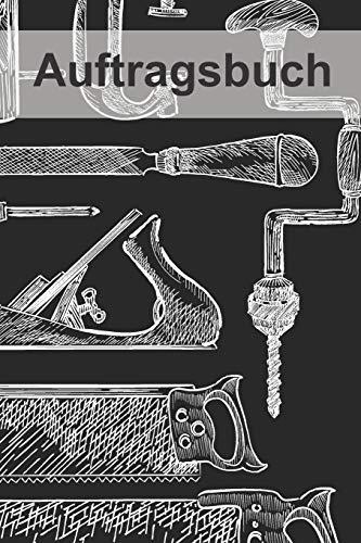 Auftragsbuch: Aufträge I Handwerk I Selbständige I Dienstleister I Kalenderübersicht 2020 2021 I A5 Softcover 120 Seiten I Platz Für Notizen I ... Planen Der Kundenaufträge I Werkzeug Tischler