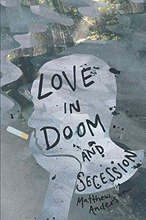 Love in Doom and Secession