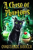 A Chase of Phantoms (The Haunted Bakery Witch Mystery Series)