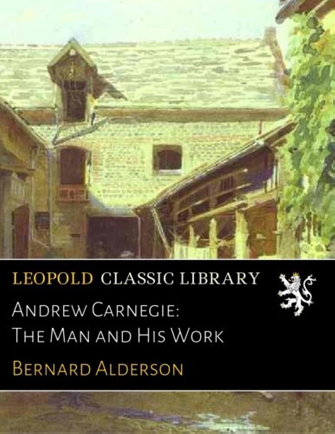 ミュートドレス性交Andrew Carnegie: The Man and His Work