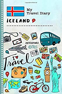 Iceland My Travel Diary: Kids Guided Journey Log Book 6x9 - Record Tracker Book For Writing, Sketching, Gratitude Prompt - Vacation Activities Memories Keepsake Journal - Girls Boys Traveling Notebook