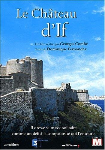Des lieux pour mémoire : Le château d'If