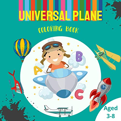 Universal Plane Coloring Book: For kids aged 3-8