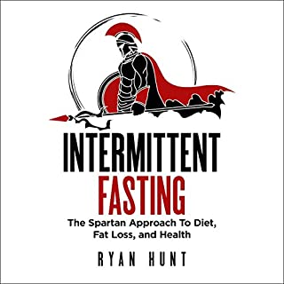Intermittent Fasting: The Spartan Approach to Diet, Fat Loss, and Health audiobook cover art