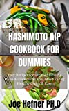 HASHIMOTO AIP COOKBOOK FOR DUMMIES : Easy Recipes for Thyroid Healing Paleo Autoimmune That Make Eating Healthy Quick & Easy (English Edition)