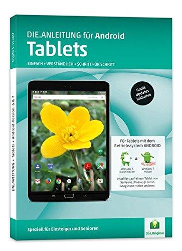 DIE ANLEITUNG für Tablets mit Android 6/7 - Speziell für Einsteiger und Senioren