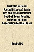 Australia National Football (Soccer) Team: List of Australia National Football Team Results, Australia National Association Football Team