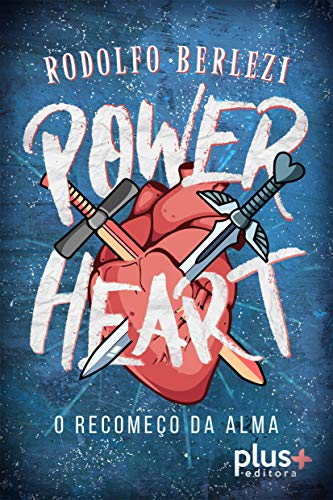 Power Heart: O Recomeço da Alma
