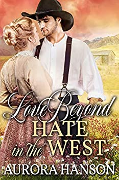 Love Beyond Hate in the West  A Historical Western Romance Book
